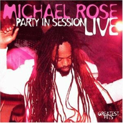Michael Rose - Party in Session: Live [New CD]