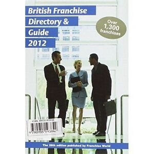 British Franchise Directory & Guide 2012 by