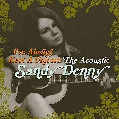 Sandy Denny   Ive Always Kept A Unicorn  New Cd  Uk   Import