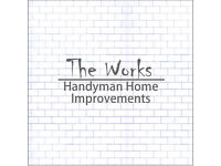 The Works: Handyman Home Improvements 'CALL NOW!!'