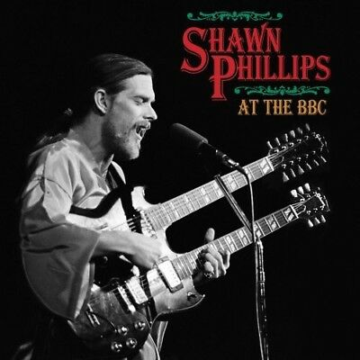 Shawn Phillips   At The Bbc  New Cd