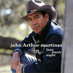 "JOHN ARTHUR MARTINEZ ""LONE STARRY NIGHT"" NEW FACTORY WRAPPED CD"