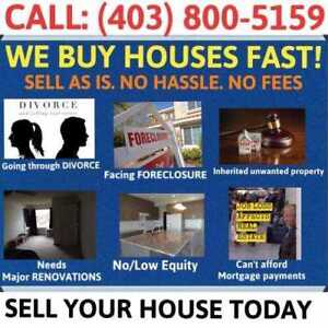 WE BUY HOUSES FAST IN CALGARY! SELL YOUR HOUSE TODAY!