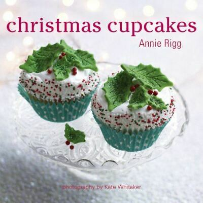 Christmas Cupcakes, Annie Rigg, Very Good, Hardcover