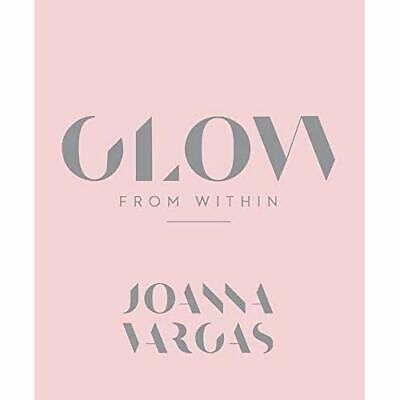 Glow from Within - Hardback NEW Vargas, Joanna