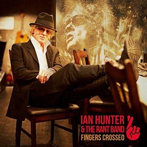 IAN HUNTER - FINGERS CROSSED   CD NEU