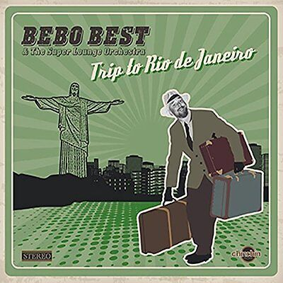 BEBO BEST & THE SUPER LOUNGE ORCHESTRA - Trip To Rio De Janeiro - CD - NEW