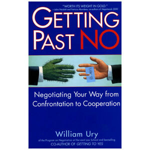 GETTING PAST NO: Confrontation to Cooperation by William Ury