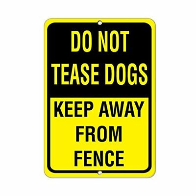 Do Not Tease Dogs Keep Away From Fence Pet Animal Aluminum Metal Sign 8X12 Aluminum Dog Fence