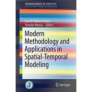 Modern Methodology and Applications in Spatial-Temporal Modeling: 2015 by...