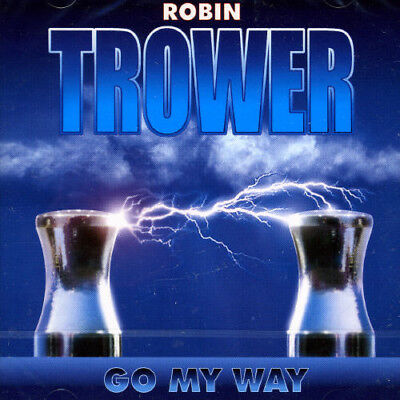 Robin Trower   Go My Way  New Cd