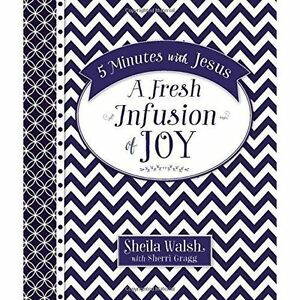 5 Minutes with Jesus: A Fresh Infusion of Joy by Sheila Walsh, Sherri Gragg...