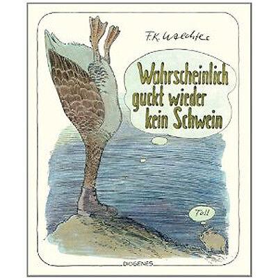 Friedrich Karl - *F.K.* - Waechter --- Wahrscheinlich guckt wieder kein Schwein gebraucht kaufen  Deutschland