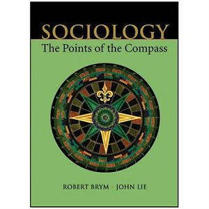 SOCIOLOGY: The Points of the Compass by Robert J. Brym, John Lie