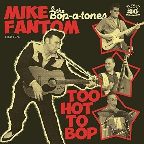 Mike Fantom & The Bop-A-Tones - Too Hot To Bop [New CD] Spain - Import