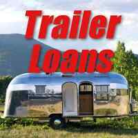 TRAILER LOANS! FAIR INTEREST RATES - GOOD OR BAD CREDIT!