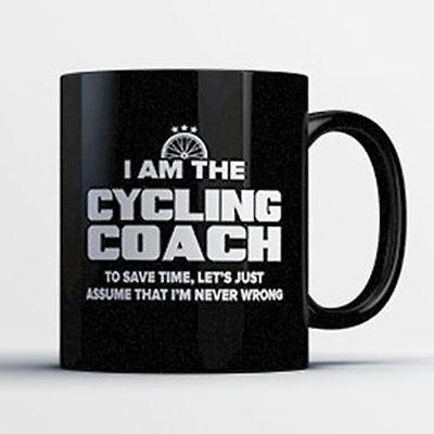 Cycling Coach Coffee Mug - Cycling Coach Is Never Wrong - Funny 11 oz Black -