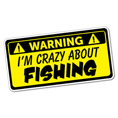 I'm Crazy About Fishing Sticker Decal Boat Fishing Tackle 4x4 #5405ST