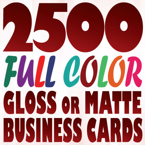 2500 Full Color Custom BUSINESS CARD Printing on a 16pt Gloss or Matte Finish