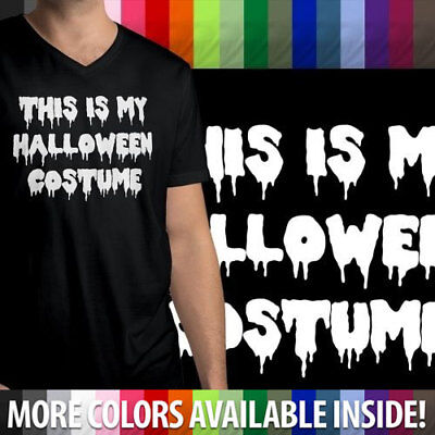 This Is My Halloween Costume Funny Humorous Cool Awesome Mens V-Neck - Awesome Mens Halloween Costumes