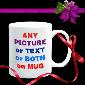 PERSONALISED-MUG-YOUR-PHOTO-TEXT-DESIGN-Coffee-Tea-Gift-CUSTOM-MUG-CUP