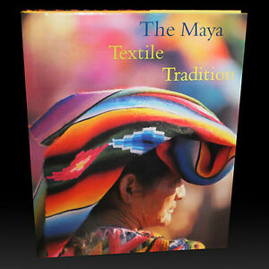 THE MAYA TEXTILE TRADITION: Embroidered and Woven Textiles