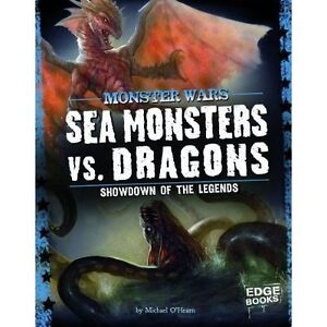 Sea Monsters vs Dragons: Showdown of the Legends (Monster Wars)-ExLibrary