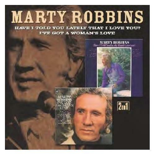 Marty Robbins Have I Told You Lately That I Love You?/I've Got A Woman's Love CD