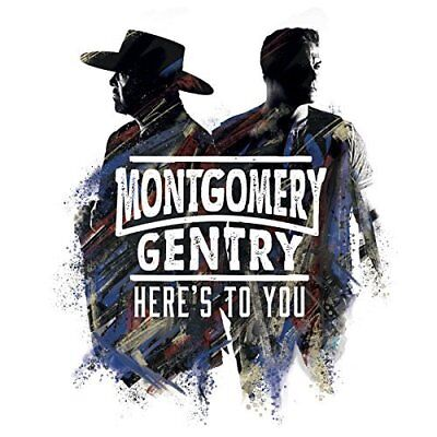 Montgomery Gentry Cd   Heres To You  2018    New Unopened   Country