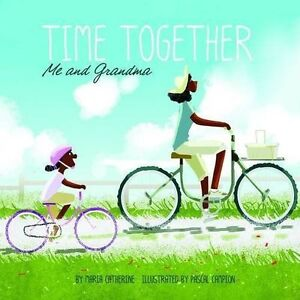 Time-Together-Me-and-Grandma-by-Maria-Catherine-Paperback-2015