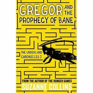 Gregor-and-the-Prophecy-of-Bane-by-Suzanne-Collins-Paperback-2016