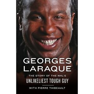 Georges Laraque story of the NHL's Unlikeliest tough guy