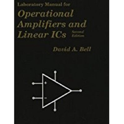 Laboratory Manual Operational Amplifiers and Linear ICs, David A. Bell](david a bell operational amplifiers and linear ics)