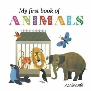 My First Book of Animals by Gree, Alain
