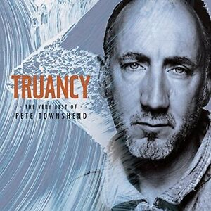 PETE TOWNSHEND - TRUANCY: THE BEST OF PETE TOWNSHEND - NEW CD ALBUM