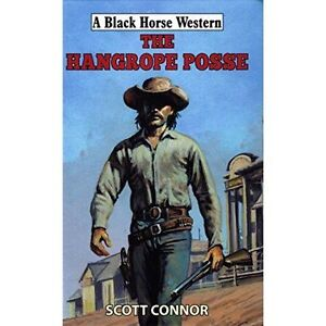 The Hangrope Posse by Scott Connor (Black Horse Western, 2014)