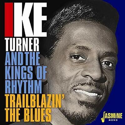 Ike Turner and The Kings Of Rhythm - Trailblazin The Blues 1951-1957 [CD]