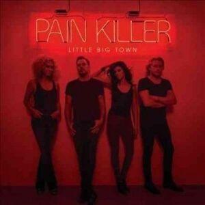 LITTLE BIG TOWN Pain Killer CD BRAND NEW