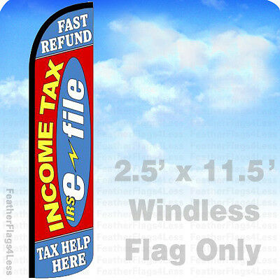Income Tax E-file Fast Refund Help - Windless Swooper Flag 2.5x11.5 Sign Rz