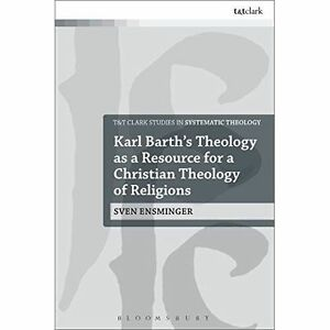 Karl Barth's Theology as a Resource for a Christian Theology of Religions (T&T C
