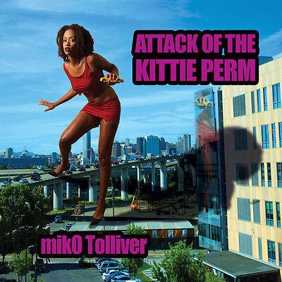 Miko Tolliver   Attack Of The Kittie Perm  New Cd