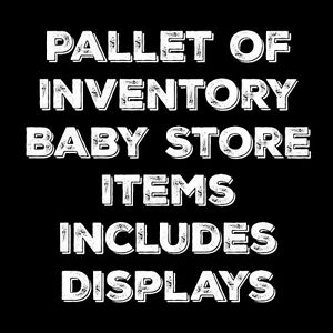 Pallet of Inventory of Baby Items with Displays, Value of $9000