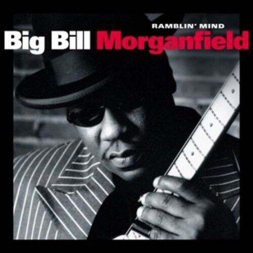 Ramblin' Mind - Big Bill Morganfield (2001, CD NEU)