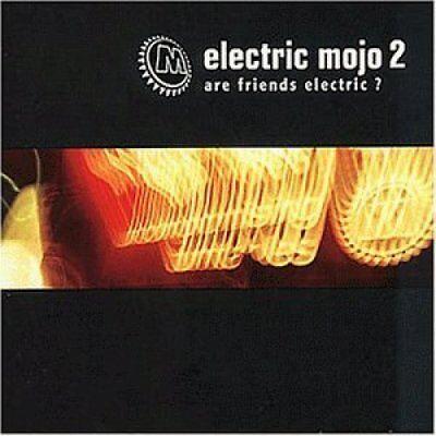 Mojo Club-Electric Mojo 2-Are Friends electric? (1998) - CD - Freddie Fresh, ...