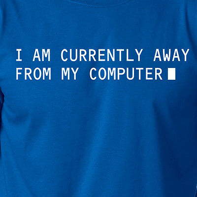 I Am Currently Away From My Computer T Shirt Afk Tee Gaming Gamer Tech Geek Nerd