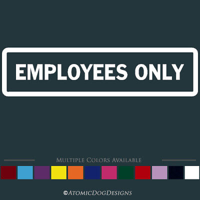 Employees Only Sticker Decal Sign Door Window Office Business