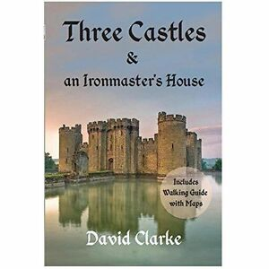 Three-Castles-and-an-Ironmaster-039-s-House-by-David-Clarke-Paperback-2015