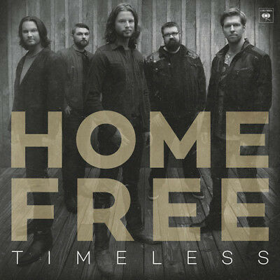 Home Free   Timeless  New Cd