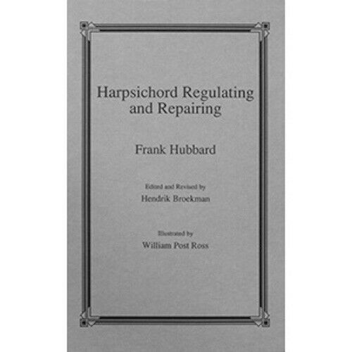 Harpsichord Regulating and Repairing by Frank Hubbard