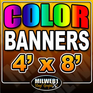 4'x 8' Custom Vinyl Banner, 13oz FULL COLOR $64. (4x8)